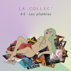 [PODCAST] La Collec #4 - Les Planètes